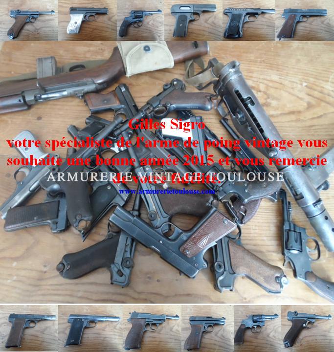 Gilles Sigro et l'atelier st Etienne le spécialiste de l'arme de poing vintage vous remercie de votre fidélité et vous souhaite une excellente année 2015