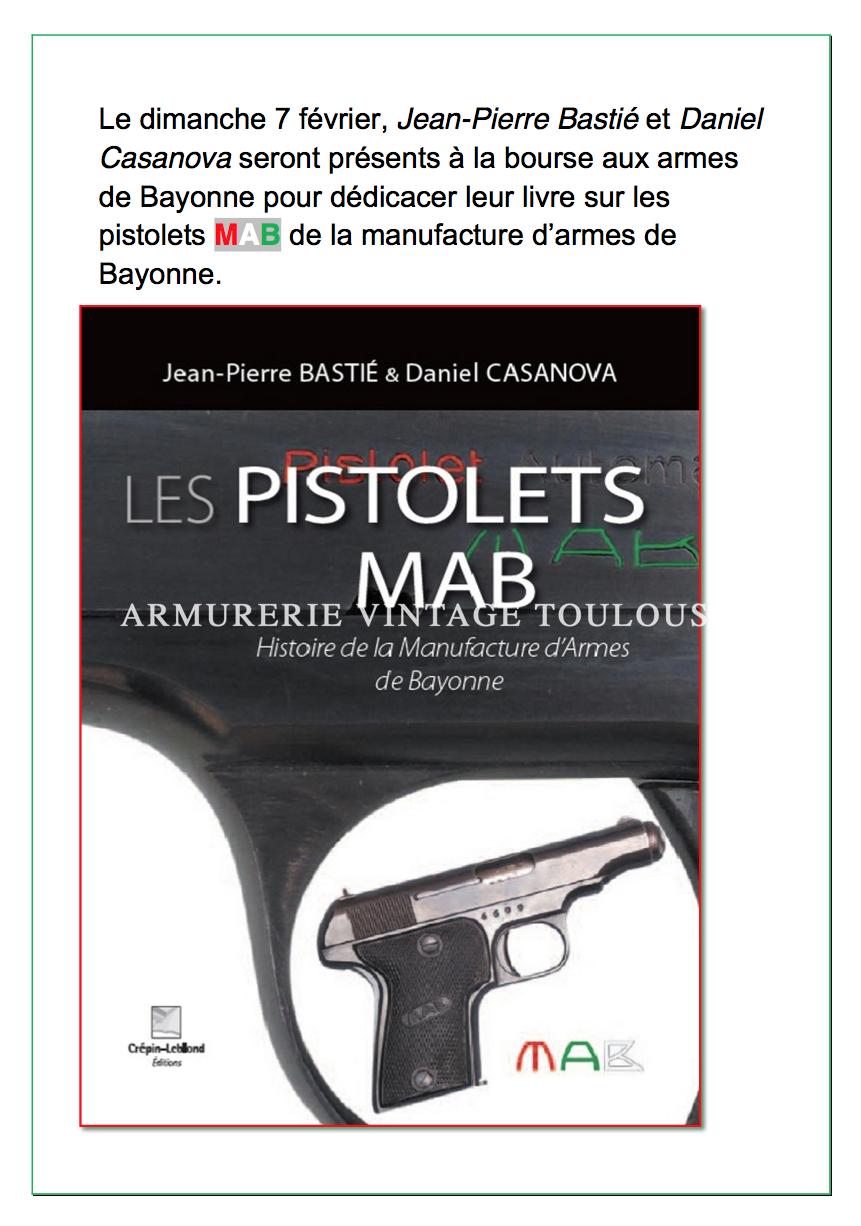 Le dimanche 7 février, Jean-Pierre Bastié et Daniel Casanova seront présents à la bourse aux armes de Bayonne pour dédicacer leur livre sur les pistolets MAB de la manufacture d'armes de Bayonne.